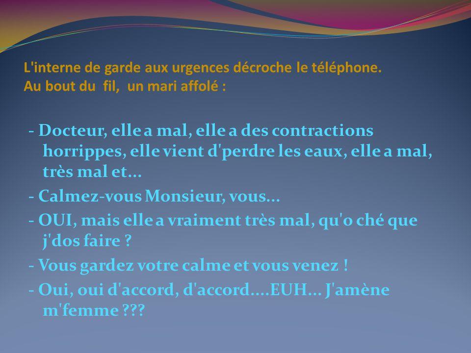L interne de garde aux urgences décroche le téléphone