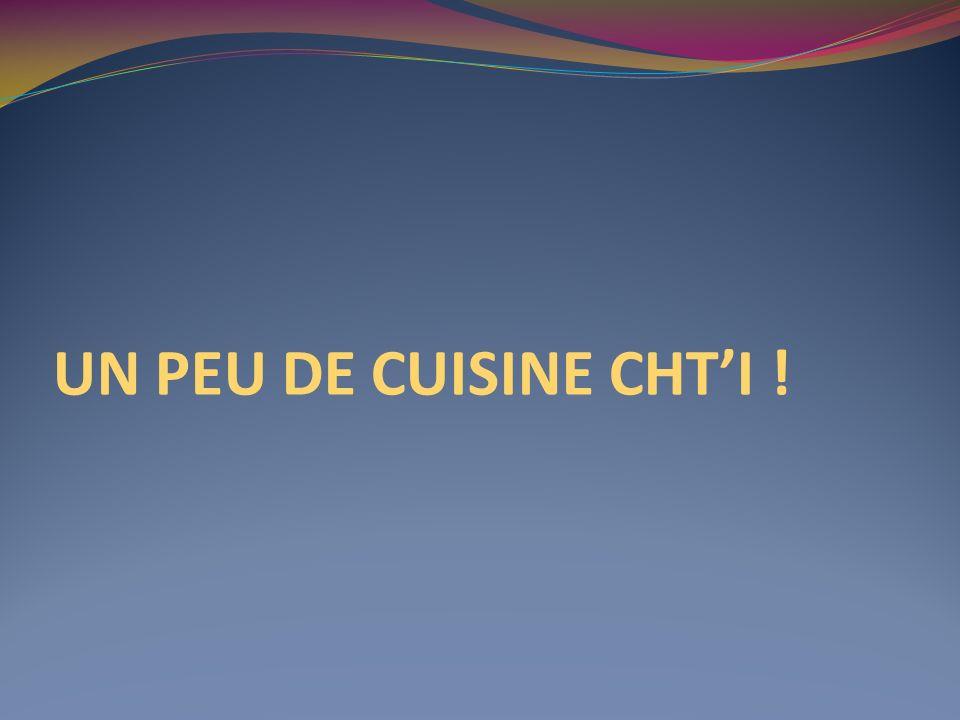 UN PEU DE CUISINE CHT'I !