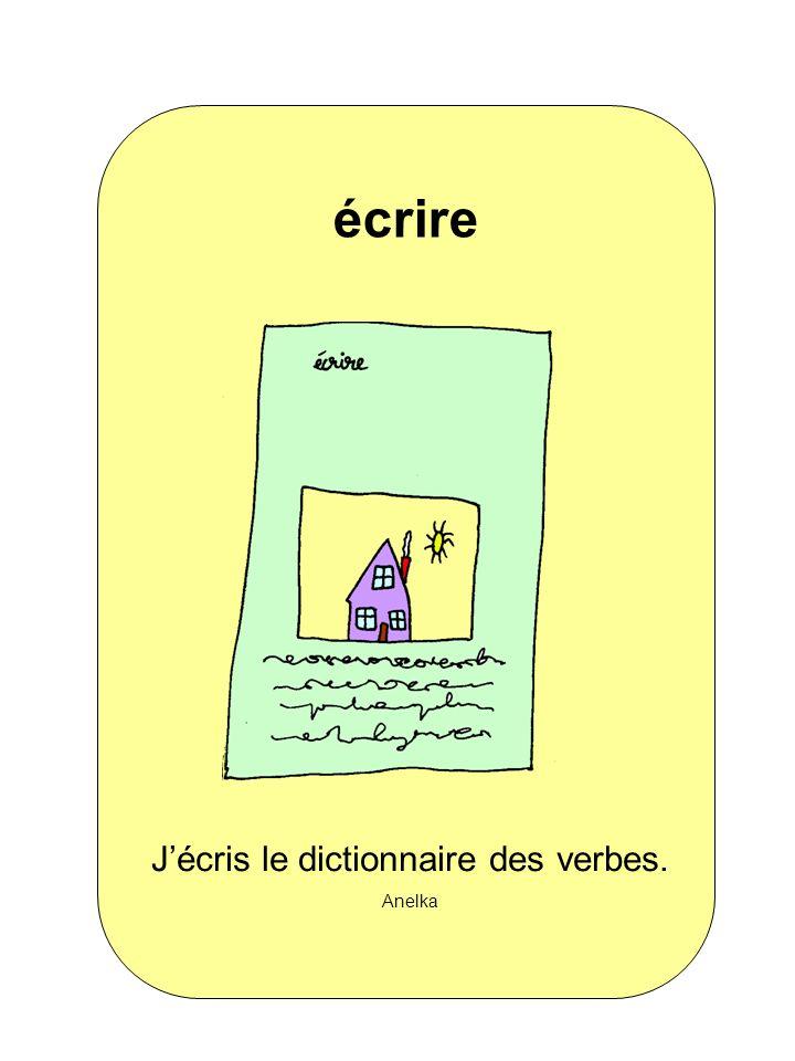 J'écris le dictionnaire des verbes.