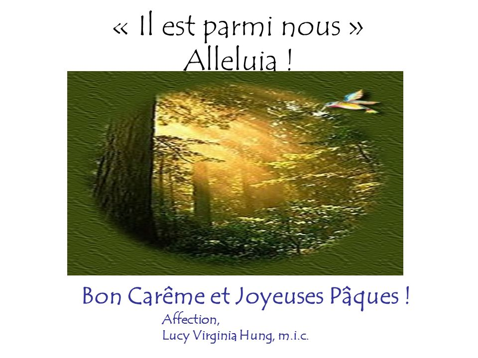 « Il est parmi nous » Alleluia !