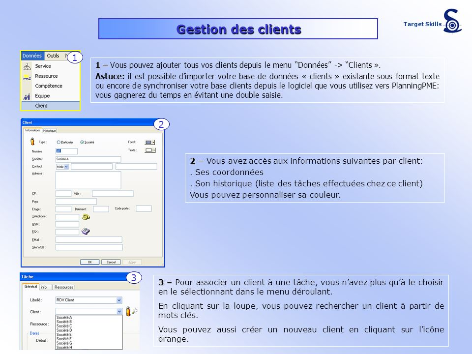 Gestion des clients Target Skills. 1. 1 – Vous pouvez ajouter tous vos clients depuis le menu Données -> Clients ».