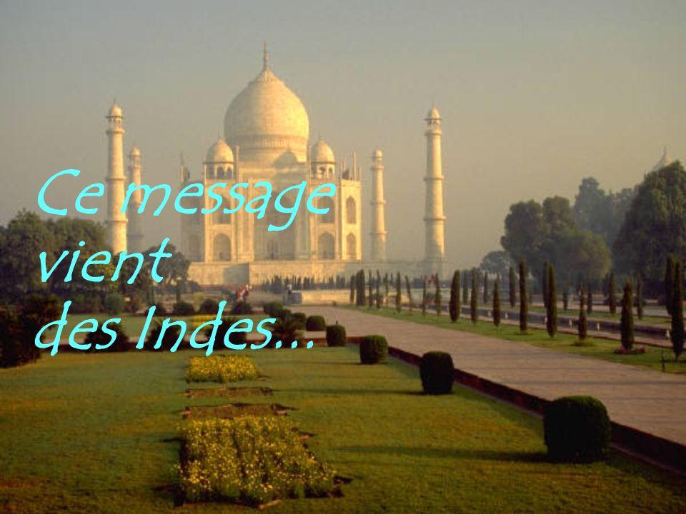Ce message vient des Indes...