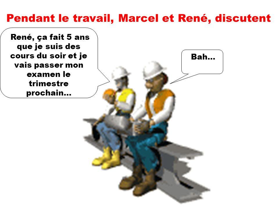 Pendant le travail, Marcel et René, discutent