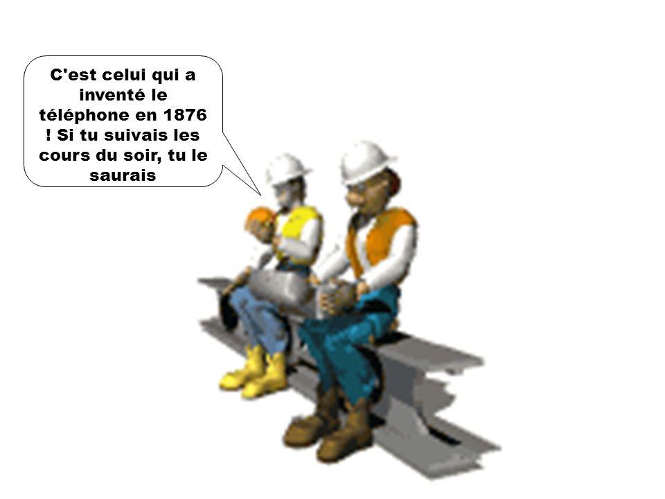 C est celui qui a inventé le téléphone en 1876