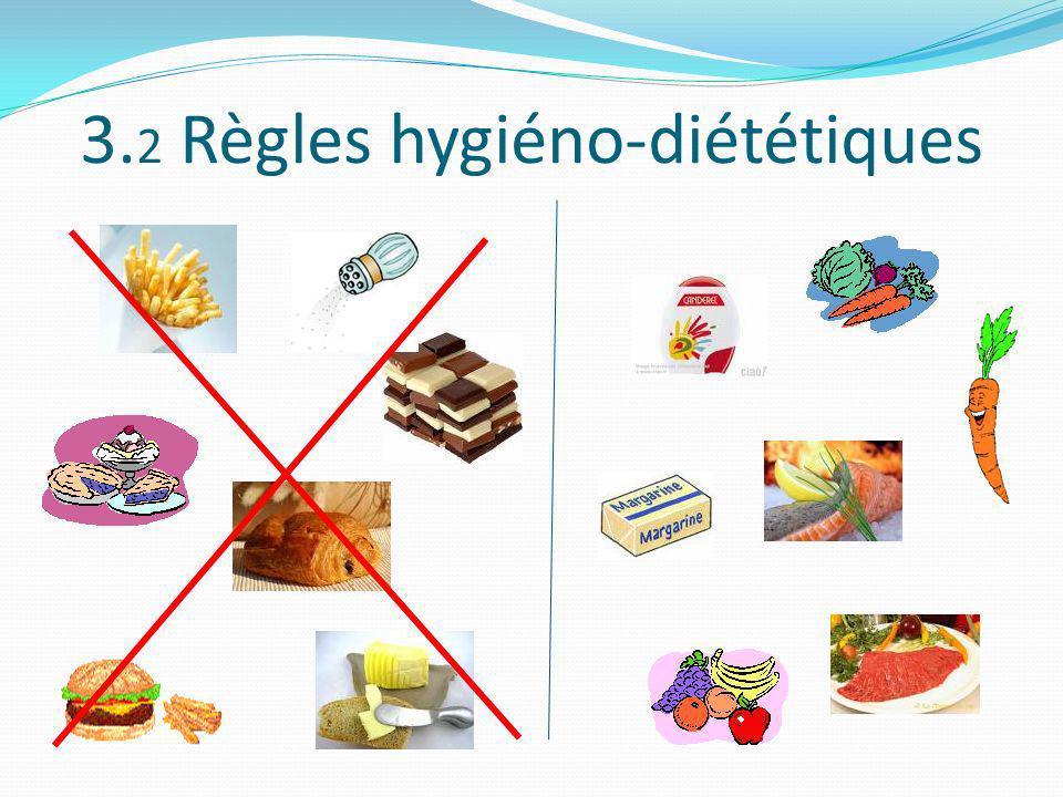 3.2 Règles hygiéno-diététiques