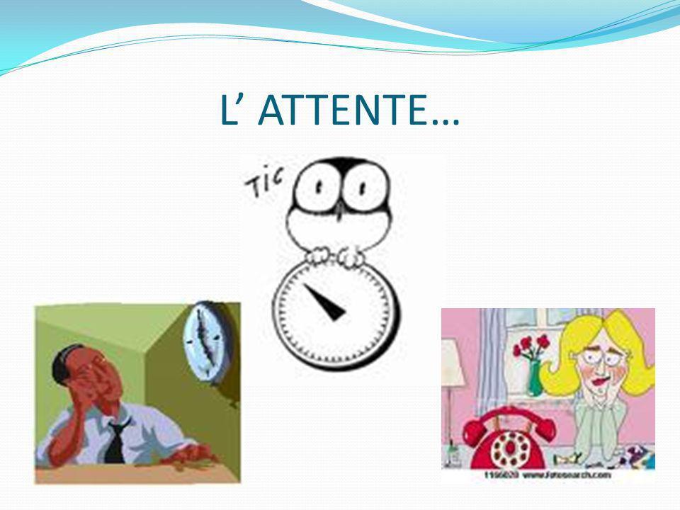 L' ATTENTE…