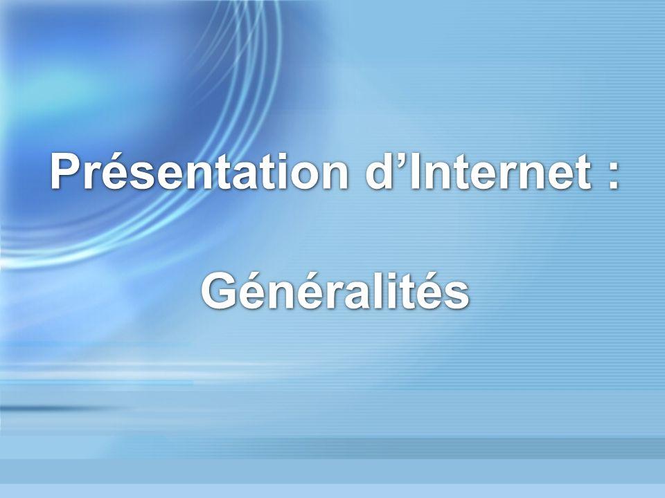 Présentation d'Internet : Généralités