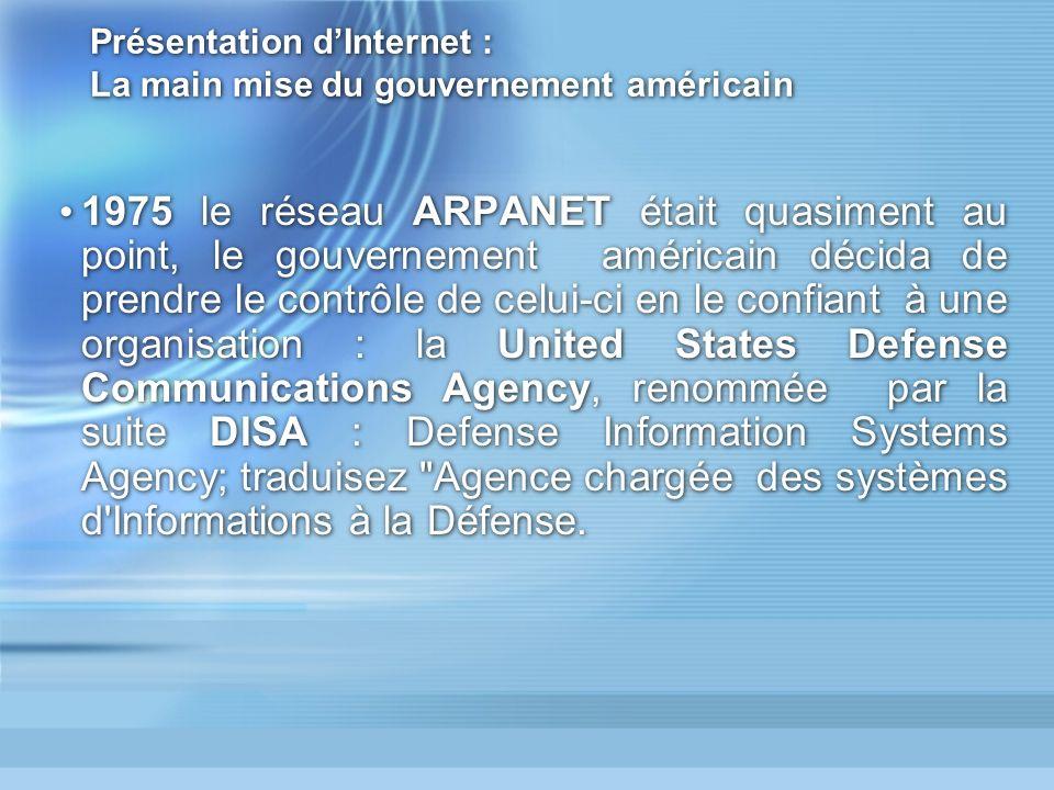 Présentation d'Internet : La main mise du gouvernement américain