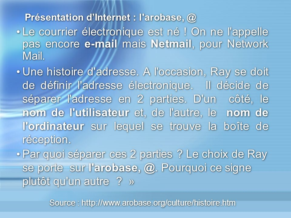 Présentation d'Internet : l arobase, @