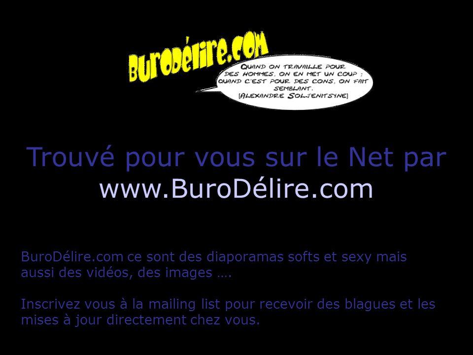 Trouvé pour vous sur le Net par www.BuroDélire.com