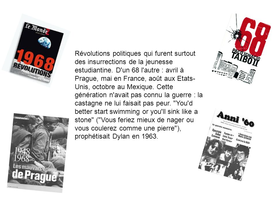 Révolutions politiques qui furent surtout des insurrections de la jeunesse estudiantine.