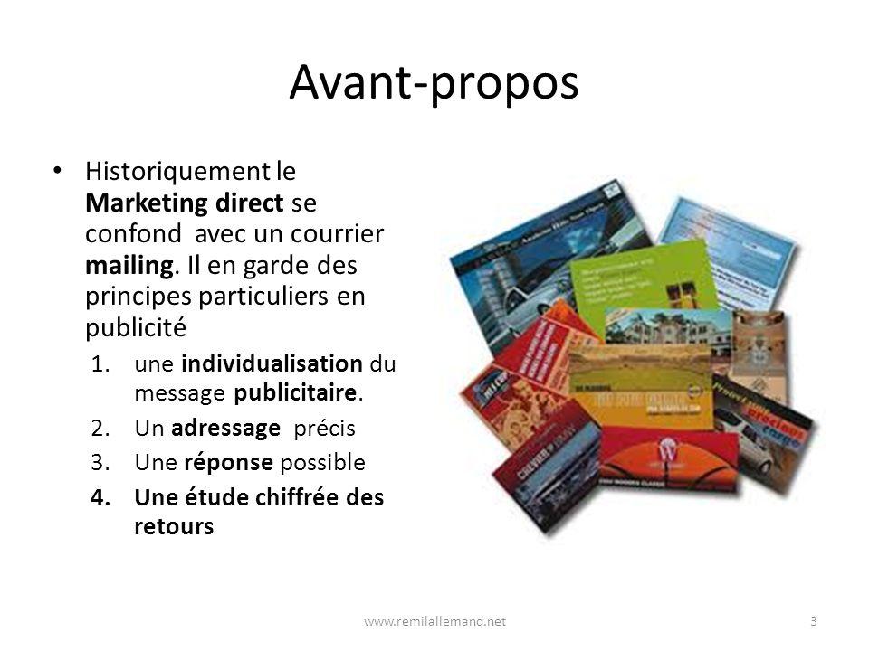Avant-propos Historiquement le Marketing direct se confond avec un courrier mailing. Il en garde des principes particuliers en publicité.