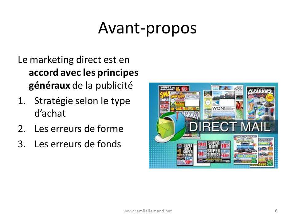 Avant-propos Le marketing direct est en accord avec les principes généraux de la publicité. Stratégie selon le type d'achat.