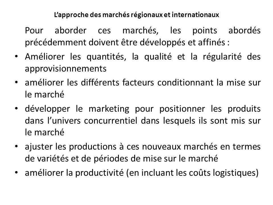 L'approche des marchés régionaux et internationaux