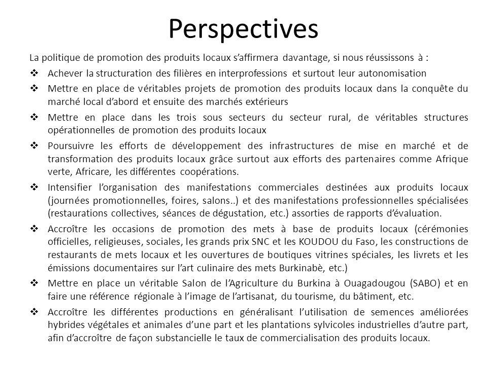 Perspectives La politique de promotion des produits locaux s'affirmera davantage, si nous réussissons à :
