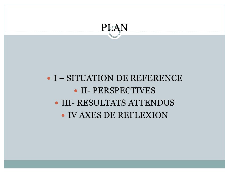 PLAN I – SITUATION DE REFERENCE II- PERSPECTIVES