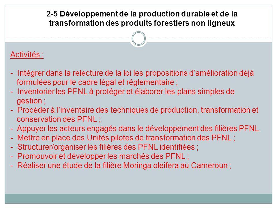 2-5 Développement de la production durable et de la transformation des produits forestiers non ligneux