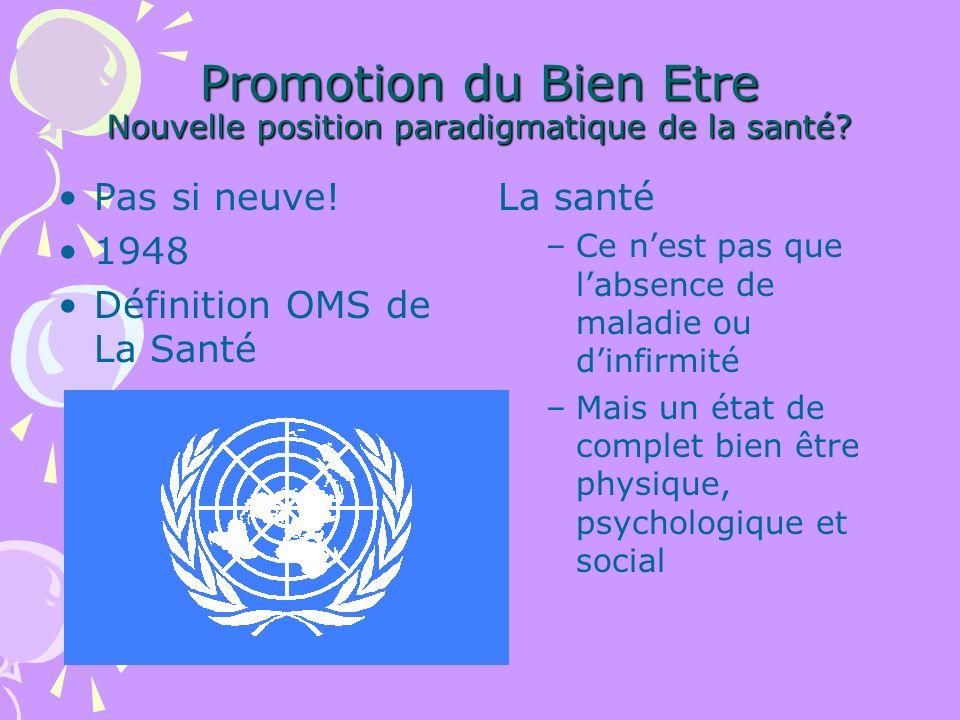 Promotion du Bien Etre Nouvelle position paradigmatique de la santé