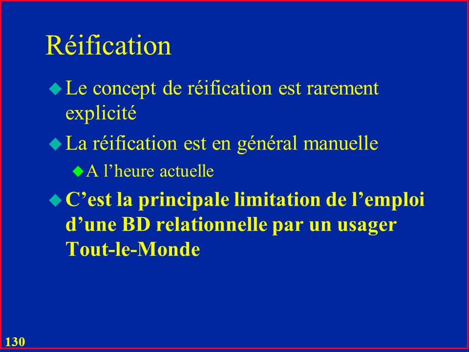 Réification Le concept de réification est rarement explicité
