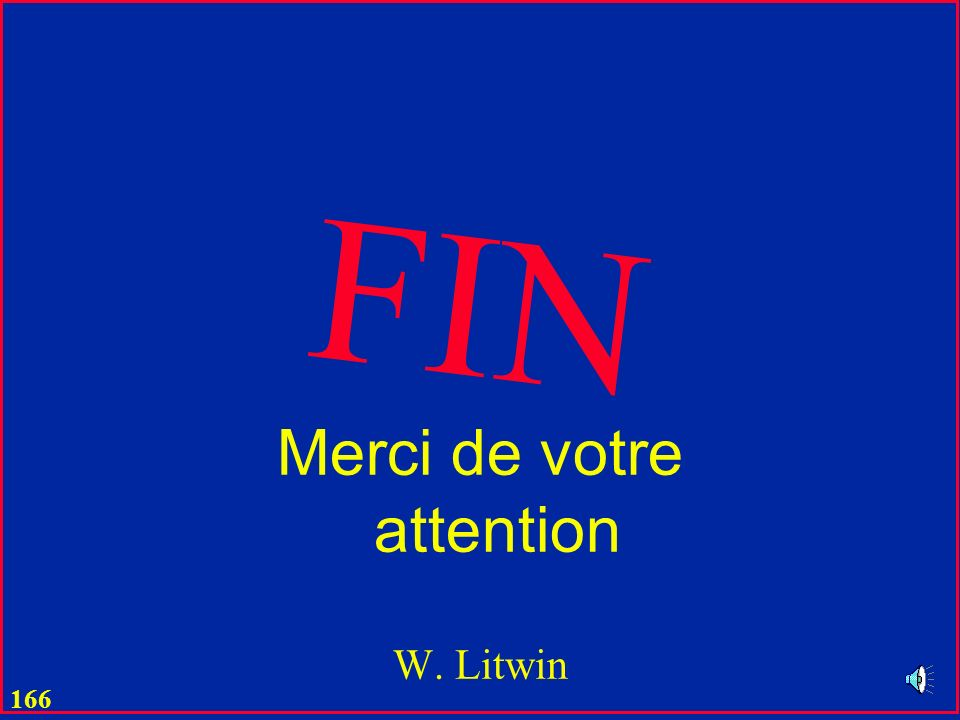 Merci de votre attention W. Litwin