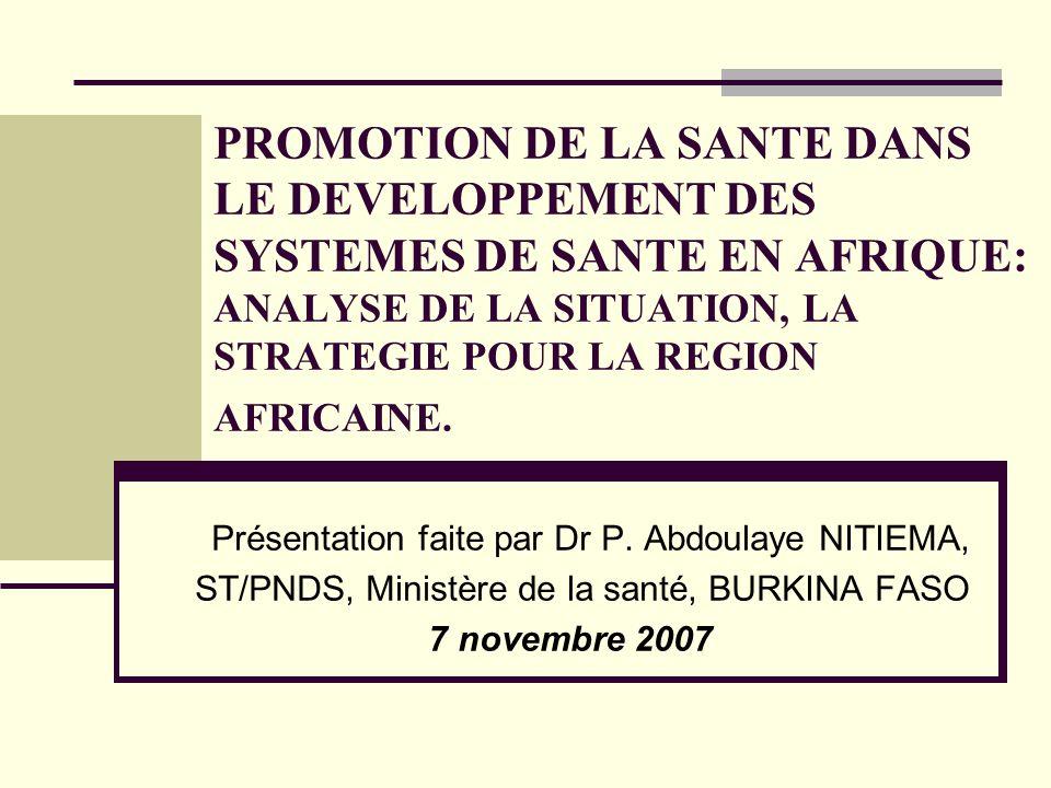 PROMOTION DE LA SANTE DANS LE DEVELOPPEMENT DES SYSTEMES DE SANTE EN AFRIQUE: ANALYSE DE LA SITUATION, LA STRATEGIE POUR LA REGION AFRICAINE.