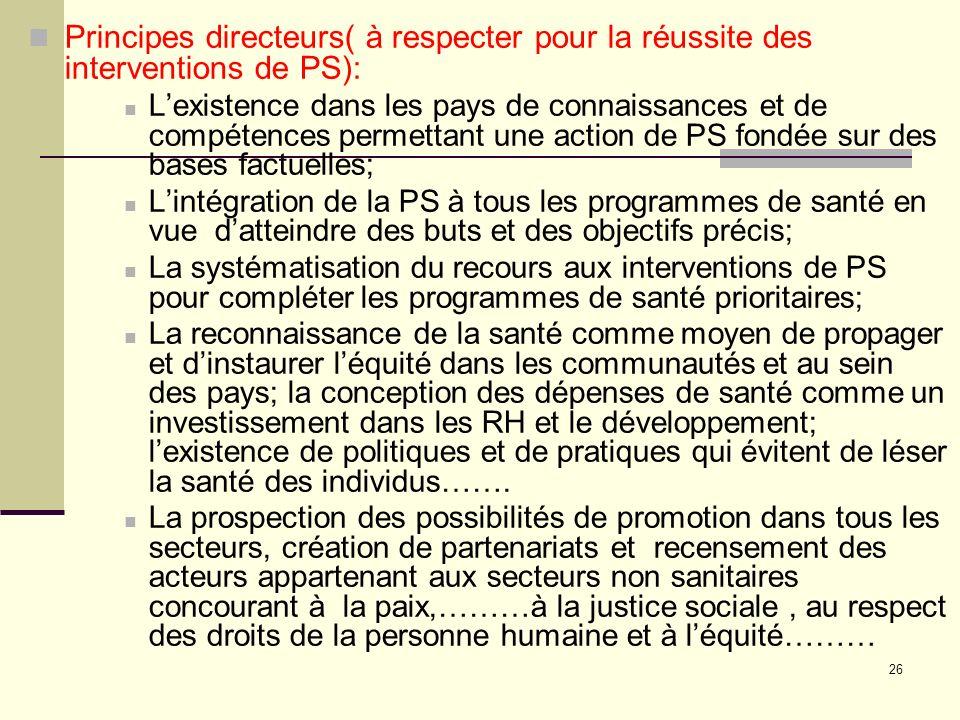 Principes directeurs( à respecter pour la réussite des interventions de PS):