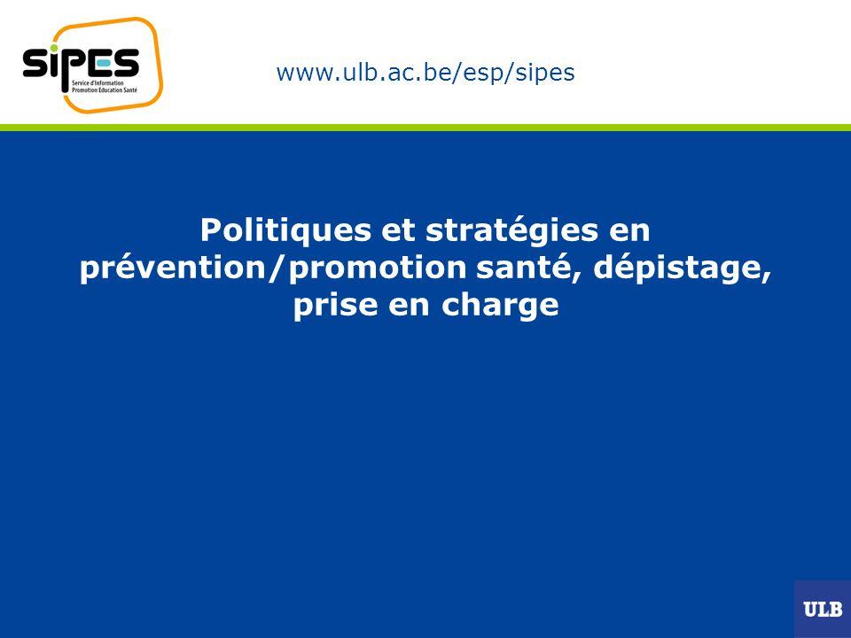 Politiques et stratégies en prévention/promotion santé, dépistage, prise en charge