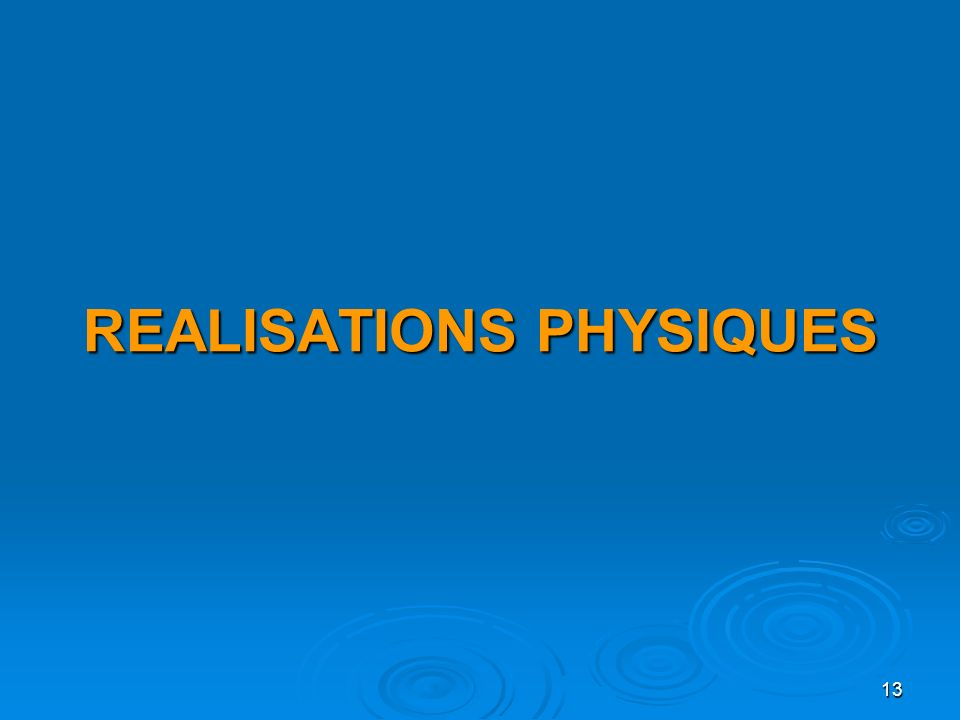 REALISATIONS PHYSIQUES