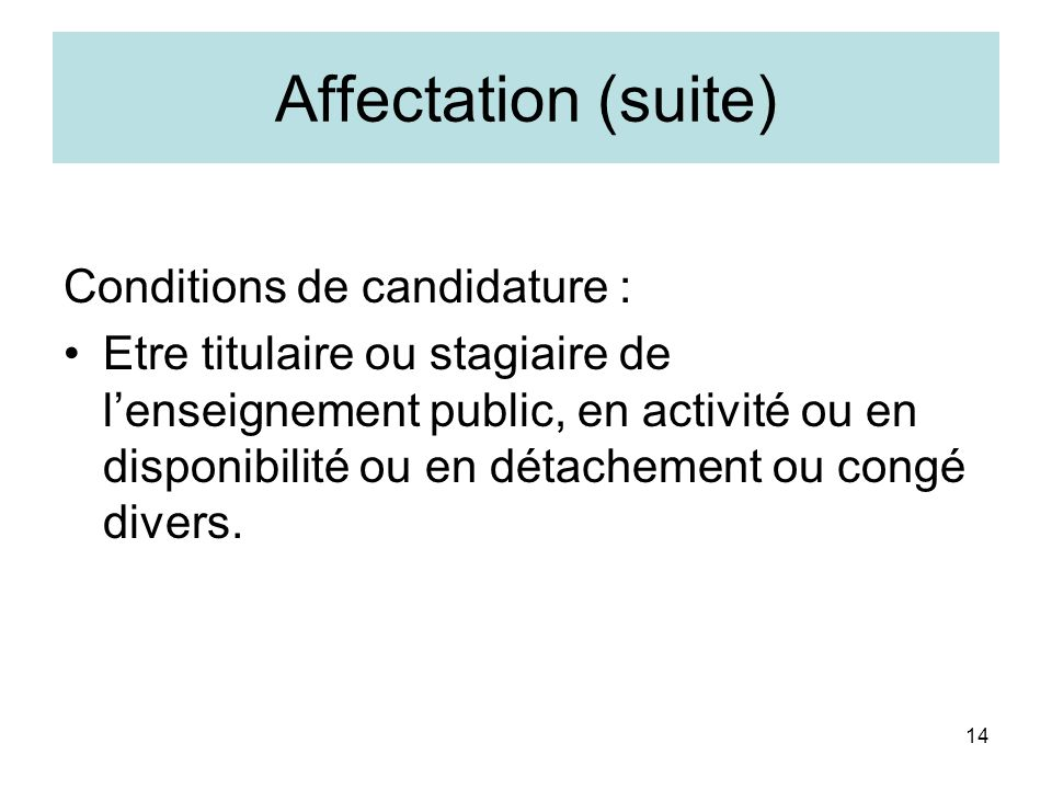 Affectation (suite) Conditions de candidature :