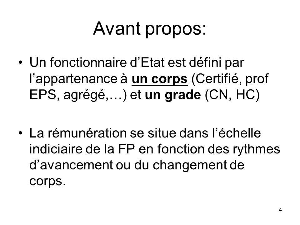 Avant propos: Un fonctionnaire d'Etat est défini par l'appartenance à un corps (Certifié, prof EPS, agrégé,…) et un grade (CN, HC)