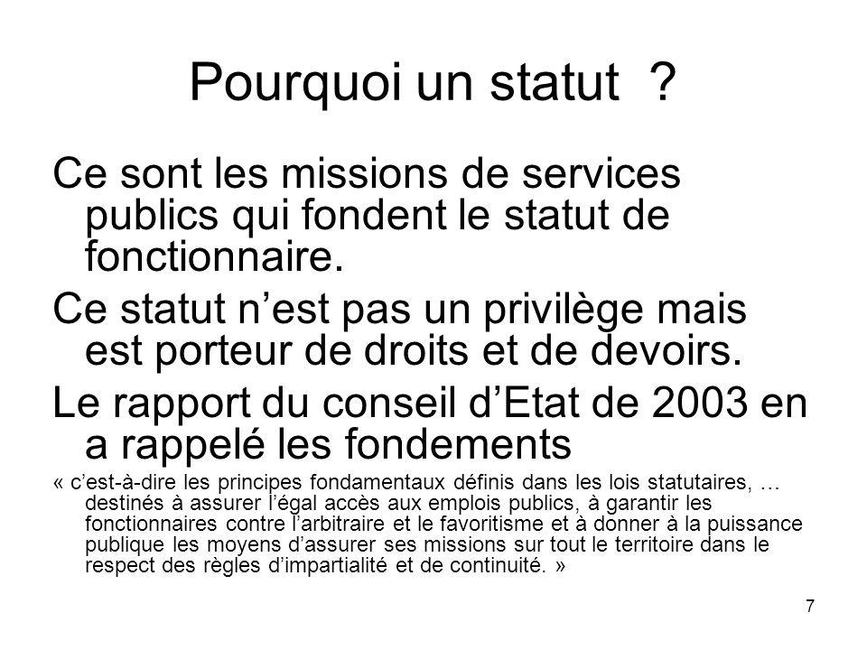 Pourquoi un statut Ce sont les missions de services publics qui fondent le statut de fonctionnaire.