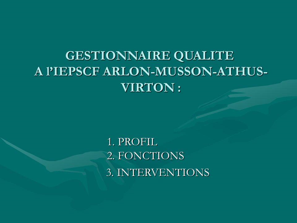 GESTIONNAIRE QUALITE A l'IEPSCF ARLON-MUSSON-ATHUS-VIRTON :