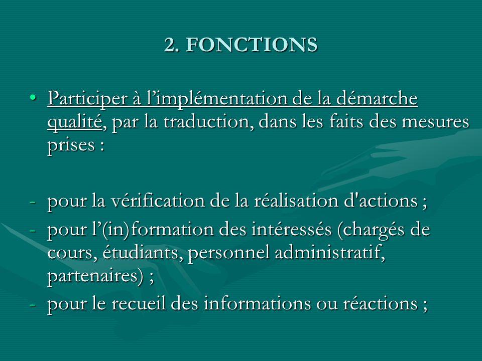 2. FONCTIONS Participer à l'implémentation de la démarche qualité, par la traduction, dans les faits des mesures prises :
