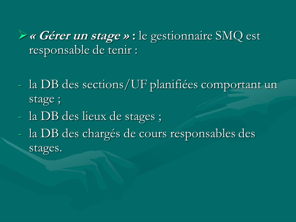 « Gérer un stage » : le gestionnaire SMQ est responsable de tenir :