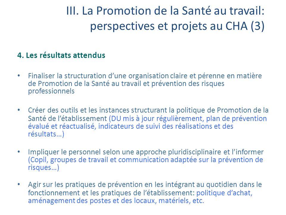 III. La Promotion de la Santé au travail: perspectives et projets au CHA (3)