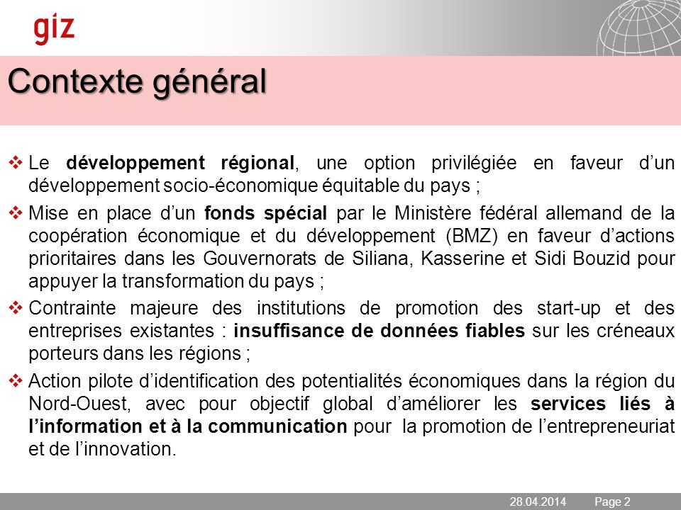 Contexte général Le développement régional, une option privilégiée en faveur d'un développement socio-économique équitable du pays ;