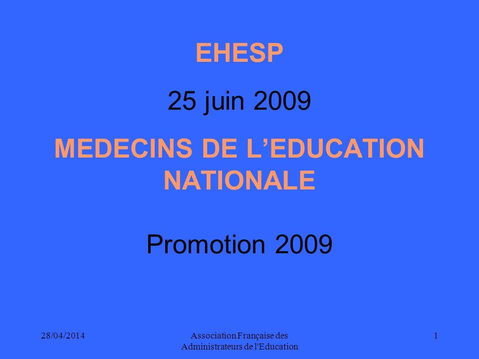 EHESP 25 juin 2009 MEDECINS DE L'EDUCATION NATIONALE Promotion 2009