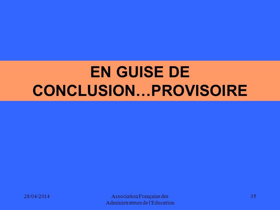 EN GUISE DE CONCLUSION…PROVISOIRE
