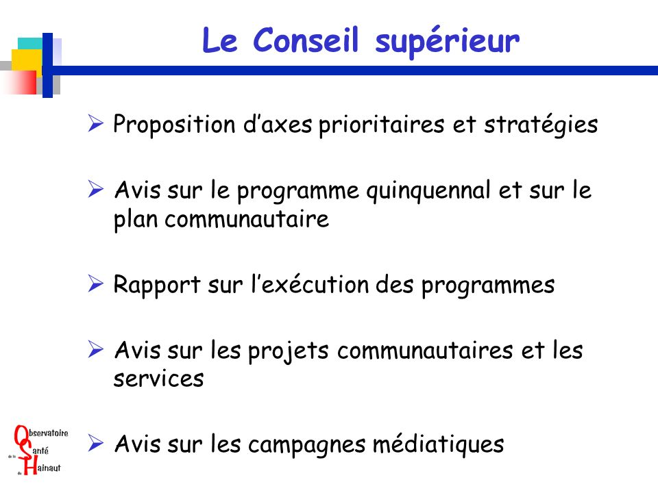Le Conseil supérieur  Proposition d'axes prioritaires et stratégies
