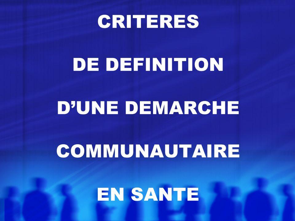 CRITERES DE DEFINITION D'UNE DEMARCHE COMMUNAUTAIRE EN SANTE