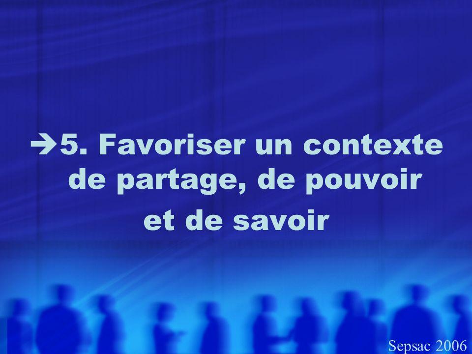 5. Favoriser un contexte de partage, de pouvoir