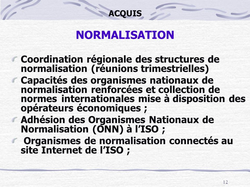 Adhésion des Organismes Nationaux de Normalisation (ONN) à l'ISO ;