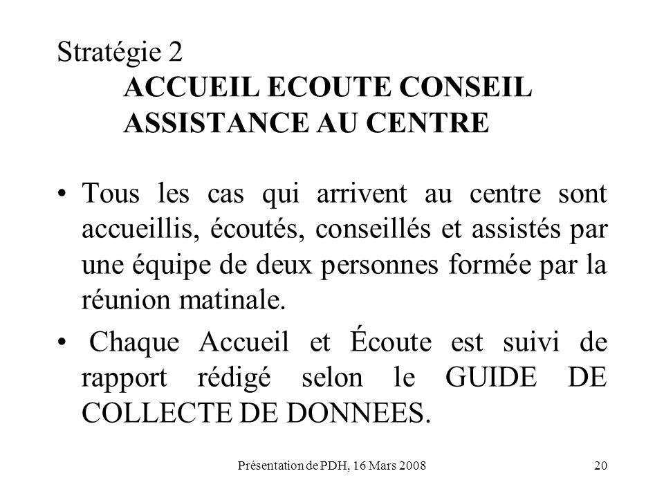 Stratégie 2 ACCUEIL ECOUTE CONSEIL ASSISTANCE AU CENTRE