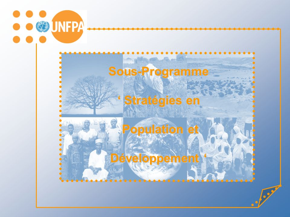 Sous-Programme ' Stratégies en Population et Développement '