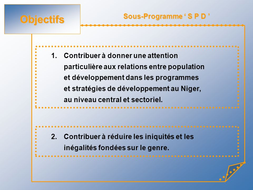 Objectifs Sous-Programme ' S P D ' Contribuer à donner une attention