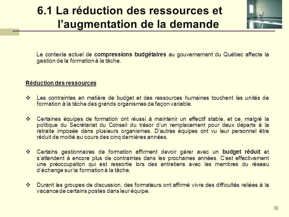 6.1 La réduction des ressources et l'augmentation de la demande