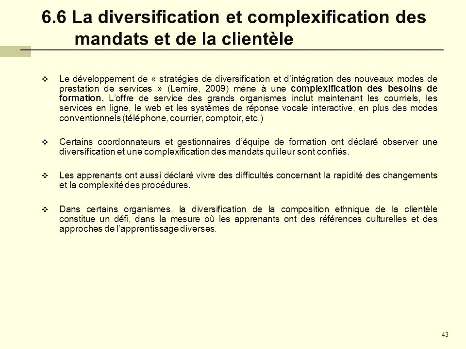 6.6 La diversification et complexification des mandats et de la clientèle