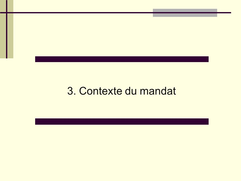 3. Contexte du mandat