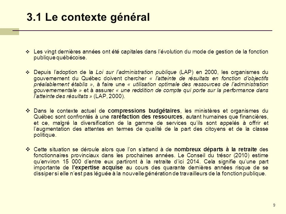 3.1 Le contexte général Les vingt dernières années ont été capitales dans l'évolution du mode de gestion de la fonction publique québécoise.