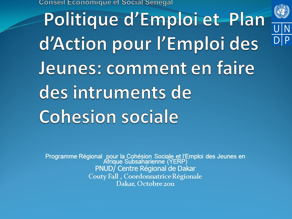 IAG Conseil Economique et Social Sénégal Politique d'Emploi et Plan d'Action pour l'Emploi des Jeunes: comment en faire des intruments de Cohesion sociale